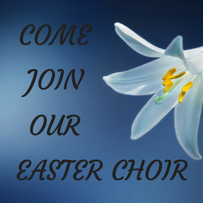 Easter Choir – First Practice Is This Sunday, February 25th!