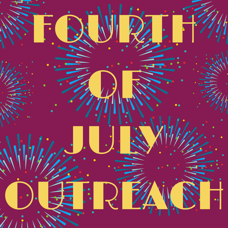 Fourth of July Outreach