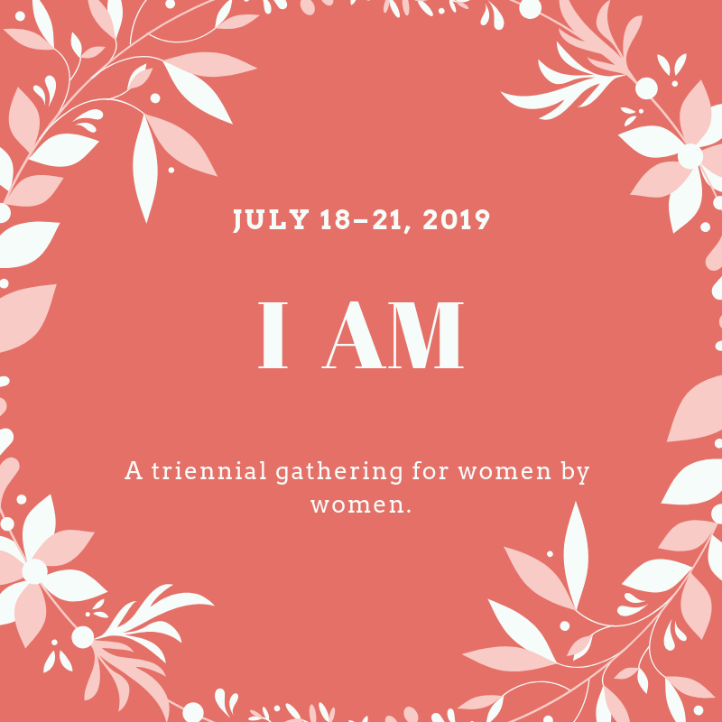 I Am – A triennial gathering for women by women