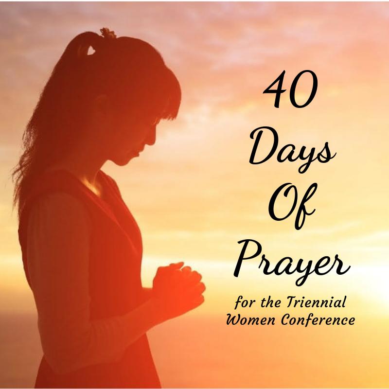 40 Days of Prayer for the Women Triennial