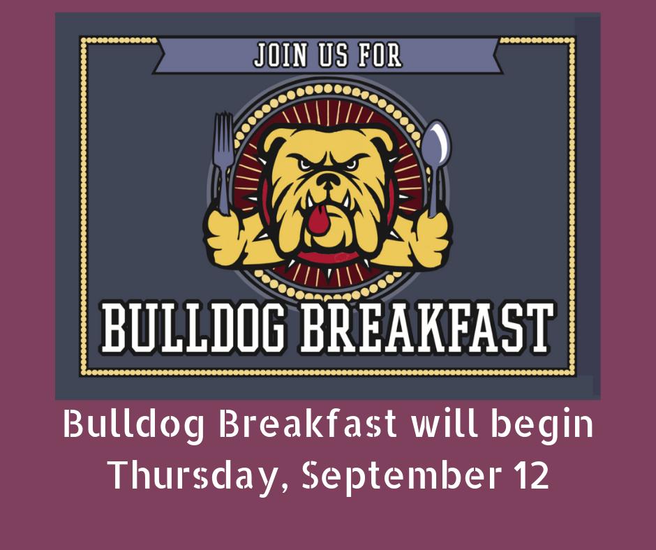 Bulldog Breakfast Starts Thursday, September 12th!