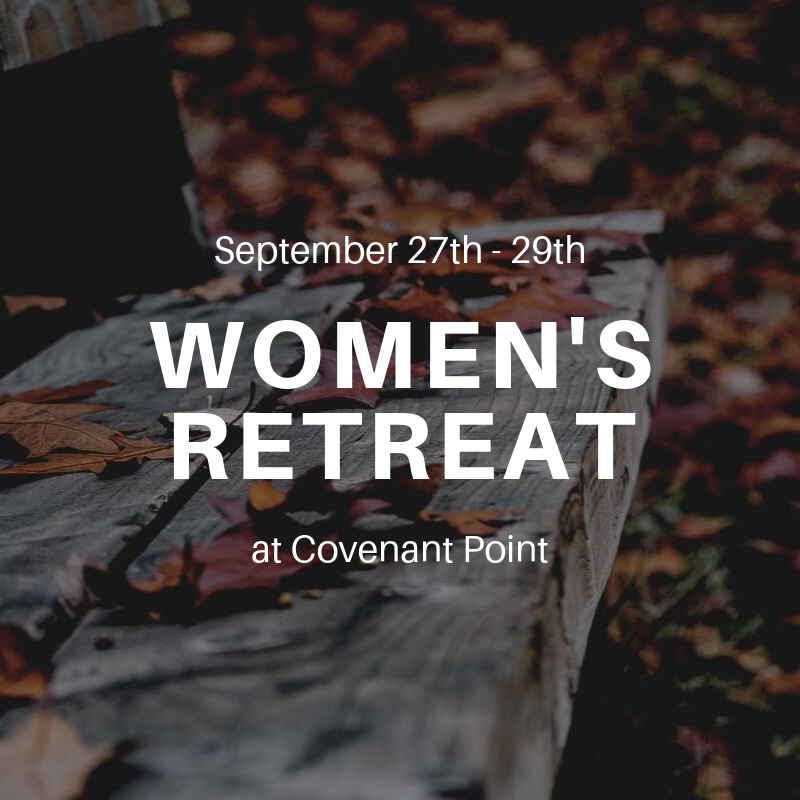 Women's Retreat at Covenant Point