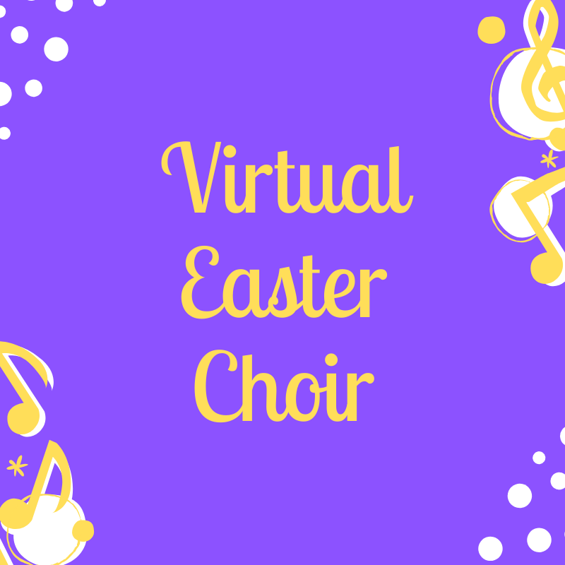 Virtual Easter Choir