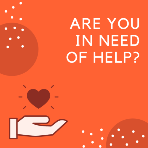 Are you in Need of Help?